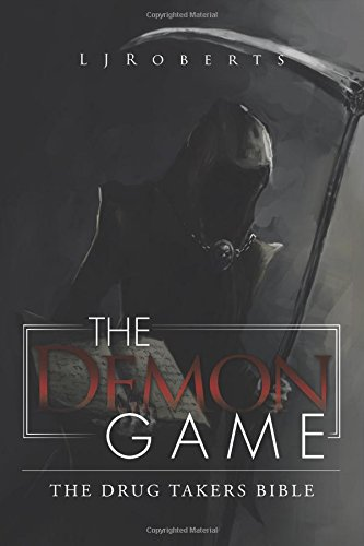The Demon Game: The Drug Takers Bible