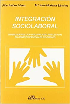 Centros Especiales De Empleo/ Workers With Disabilities in Special