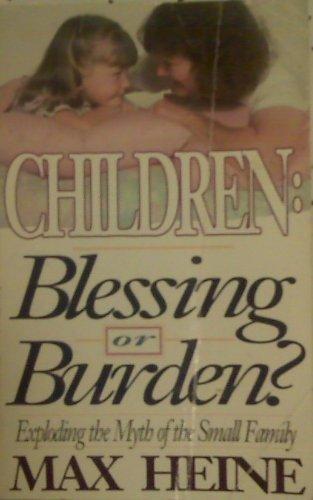 CHILDREN BLESSING OR BURD