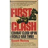 First Clash: Combat Close-Up In World War Three (0425107566) by Macksey, Kenneth