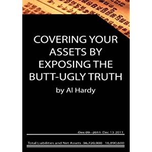 Covering Your Assets By Exposing The Butt-Ugly Truth