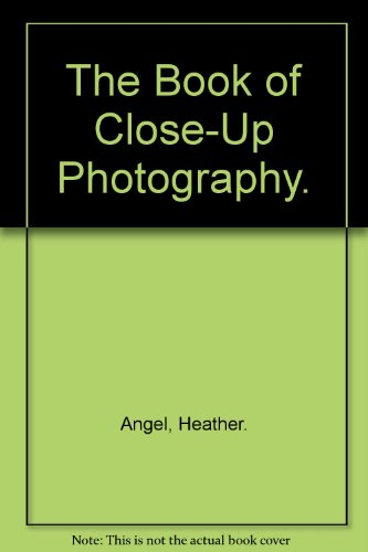 The Book of Close-Up Photography