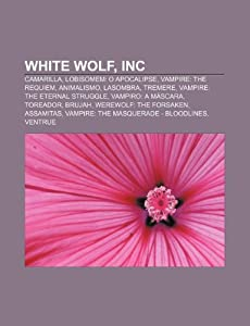 Amazon.fr - White Wolf, Inc: Camarilla, Lobisomem: O Apocalipse, Vampire: The Requiem