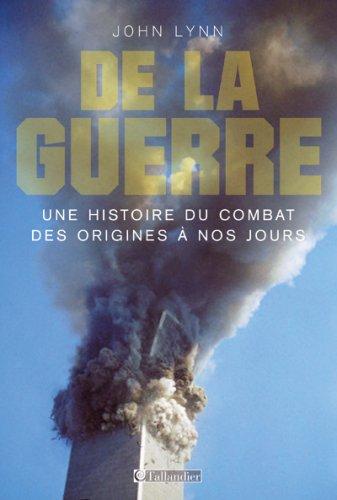 De la guerre : Une histoire du combat des origines à nos jours