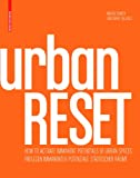 img - for Urbanreset: How to Activate Immanent Potentials of Urban Spaces (English and German Edition) book / textbook / text book