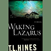 Waking Lazarus | [T. L. Hines]