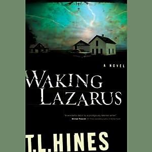 Waking Lazarus | [T. L. Hines]
