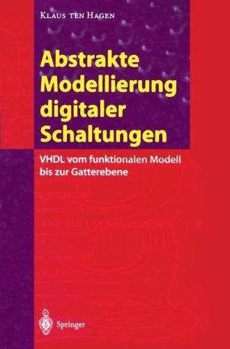 Abstrakte Modellierung digitaler Schaltungen: VHDL vom funktionalen Modell bis zur Gatterebene  [Hagen, Klaus ten] (Tapa Blanda)