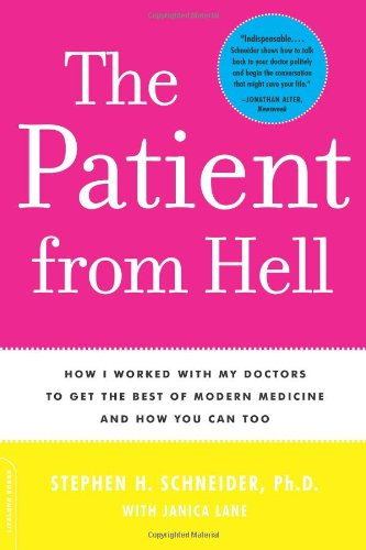 Patient From Hell: How I Worked With My Doctors To Get The Best Of Modern Medicine And How You Can Too front-1058419