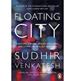 img - for [(Floating City: Hustlers, Strivers, Dealers, Call Girls and Other Lives in Illicit New York)] [Author: Sudhir Venkatesh] published on (September, 2014) book / textbook / text book