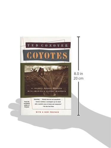 Coyotes: A Journey Across Borders with America's Mexican Migrants: A Journey Through the Secret World of America's Illegal Aliens (Vintage departures)