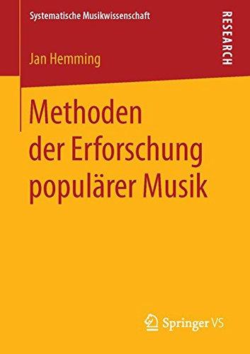 Methoden der Erforschung populärer Musik (Systematische Musikwissenschaft) (German Edition)