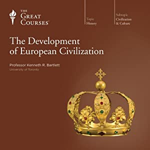 The Development of European Civilization | [The Great Courses]