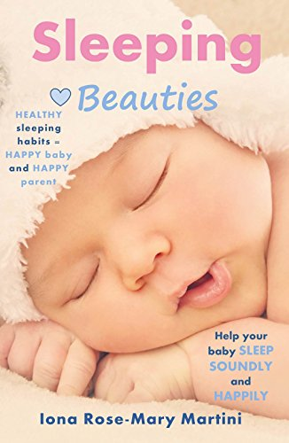 Sleeping Beauties: Help your Baby Sleep Soundly and Happily