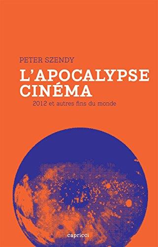 L'Apocalypse cinéma: 2012 et autres fins du monde