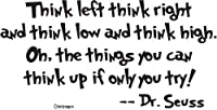 Dr. Seuss Wall Quotes Think Left Think Right-wall Quote-wall Sayings-wall Decal-vinyl Wall Lettering-wall Sayings-home Art Decor Decal by Global Sign Images, Inc