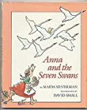 Anna and the seven swans (0688027555) by Silverman, Maida