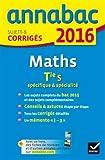 Annales Annabac 2016 Maths Tle S spécifique & spécialité: sujets et corrigés du bac - Terminale S...