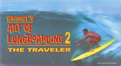 Wingnut's Art Of Longboarding 2-The Traveler