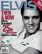 Elvis Then & Now Official Graceland 25th…