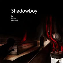 Shadowboy (       UNABRIDGED) by Robert McCarroll Narrated by Corey Ambler