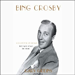 Bing Crosby: The Early Years | [Gary Giddins]