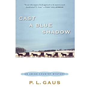 Cast a Blue Shadow: An Amish-Country Mystery, Book 4 | [P. L. Gaus]