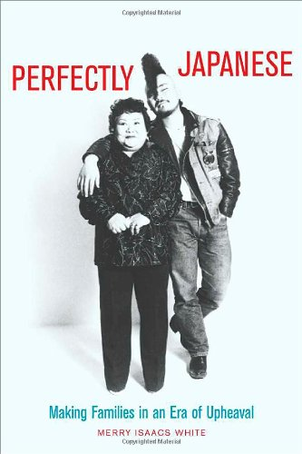 Perfectly Japanese: Making Families in an Era of Upheaval