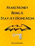Make Money Being A Stay-at-home Mom
