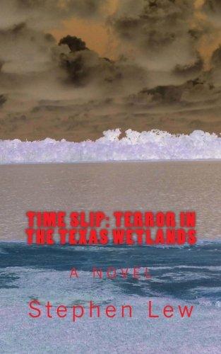 Time Slip: Terror in the Texas Wetlands