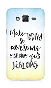 AMEZ make today so awesome yesterday gets jealous Back Cover For Samsung Galaxy J5