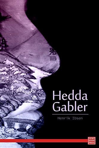 analysis of henrik ibsens hedda gabler - character analysis of hedda from henrik ibesen's hedda gabler henrik ibsen's play hedda gabler portrays the life of a young newlywed woman named hedda and.