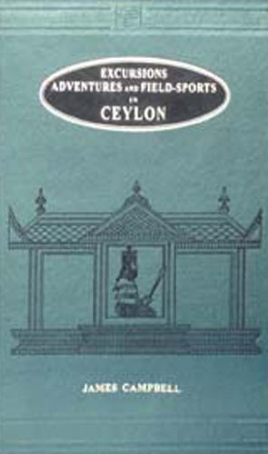 Excursions, Adventures and Field Sports in Ceylon