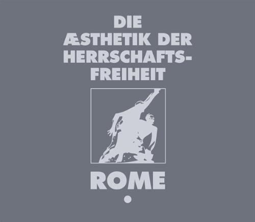 Rome - Die Aesthetik Der Herrschaftsfreiheit (2011)