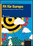 Fit Für Europa. Materiali per la preparazione all'esame Fit in Deutsch1. Con espansione online. Per le scuole superiori