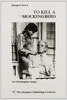 To Kill a Mockingbird (Acting Edition): Christopher Sergel, Harper Lee: 9780871290861: Amazon