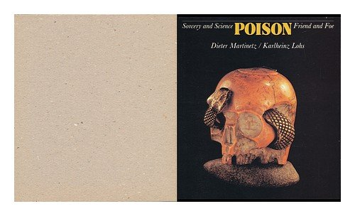 Poison: Sorcery and science, friend and foe, Martinetz, Dieter