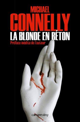 Michael Connelly - La Blonde en béton (Cal-Lévy- R. Pépin) (French Edition)