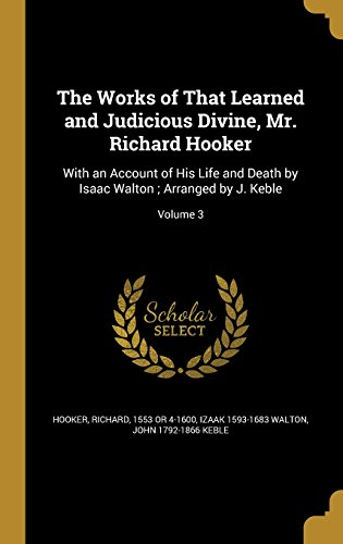the-works-of-that-learned-and-judicious-divine-mr-richard-hooker-with-an-account-of-his-life-and-dea