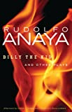 Billy the Kid and Other Plays (Chicana and Chicano Visions of the Americas series) (0806142251) by Anaya, Rudolfo