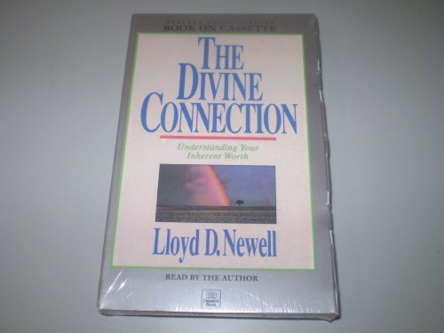 The Divine Connection - Understanding Your Divine Worth, Lloyd D. Newell
