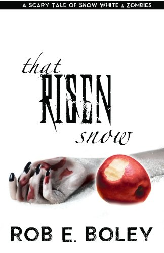 That Risen Snow: A Scary Tale of Snow White and Zombies (The Scary Tales) (Volume 1)