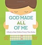 img - for God Made All of Me: A Book to Help Children Protect Their Bodies book / textbook / text book