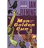 The Man with the Golden Gun [ THE MAN WITH THE GOLDEN GUN ] by Fleming, Ian (Author) Apr-06-2004 [ Paperback ] Ian Fleming