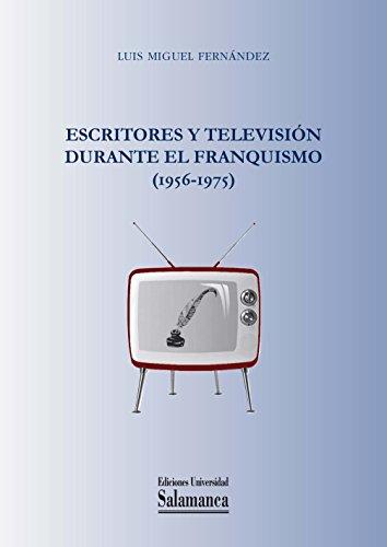 escritores-y-television-durante-el-franquismo-1956-1975-biblioteca-de-pensamiento-y-sociedad-n-108-s
