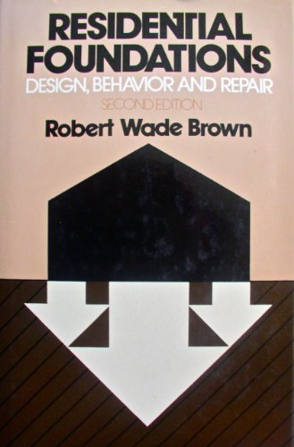 Image for Residential Foundations: Design, Behavior, and Repair (General Engineering)