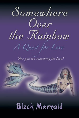Somewhere Over the Rainbow: A Quest for Love