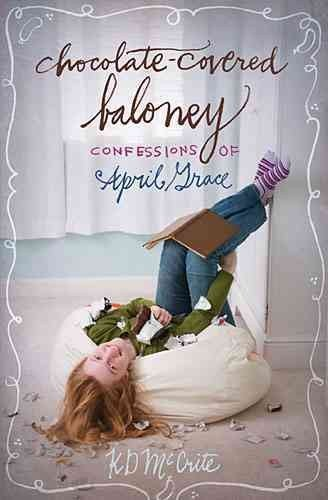 Chocolate-Covered Baloney (The Confessions of April Grace)