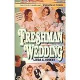 Freshman Wedding (Freshman Dorm Series #18)