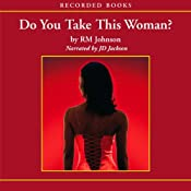 Do You Take This Woman? | [R. M. Johnson]